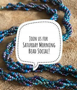 Join us for Saturday Morning Bead Social